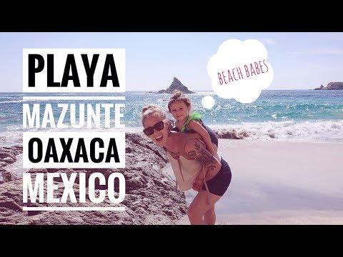 PLAYA MAZUNE - OAXACA, MEXICO - TRAVEL WITH KIDS