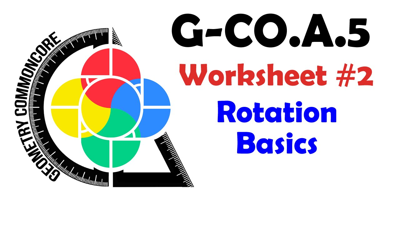 G-CO.A.5 Worksheet #2 - Rotation Basics