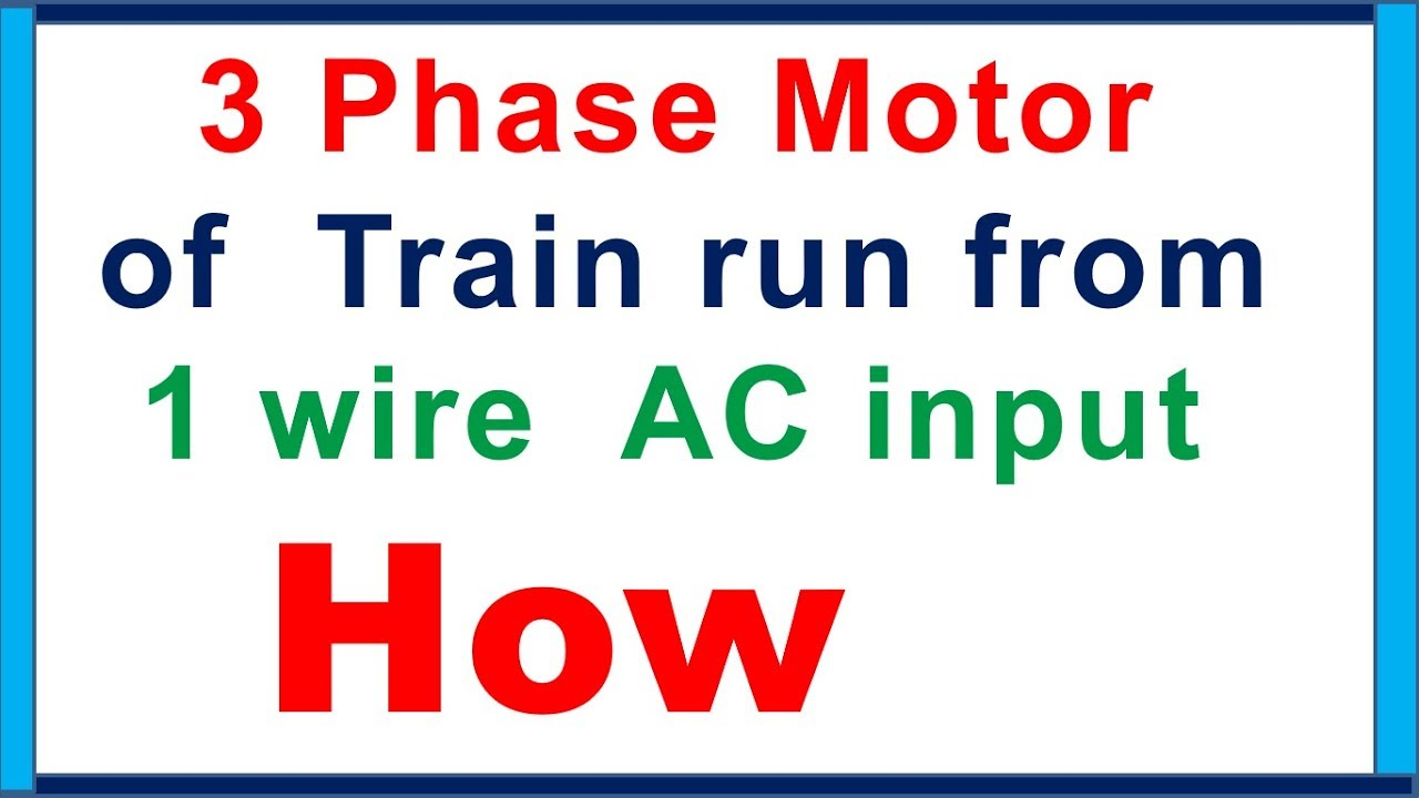 3 phase ac motor wiring how 3 phase motor of train runs from 1 wire ac input in engine  3 phase motor of train runs from 1 wire