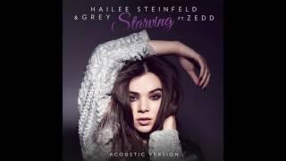 Hailee Steinfeld, Grey   Starving (Acoustic)   Audio ft  Zedd