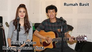 Video Rizky Febian - Kesempurnaan Cinta | Acoustic Cover by Basit and Meta download MP3, 3GP, MP4, WEBM, AVI, FLV Agustus 2017