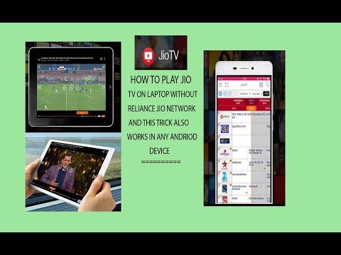 How to play Jio TV on Laptop without Reliance Jio network