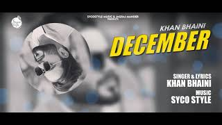 December | Khan Bhaini Ft. Sycostyle Music | Latest Punjabi Song 2019