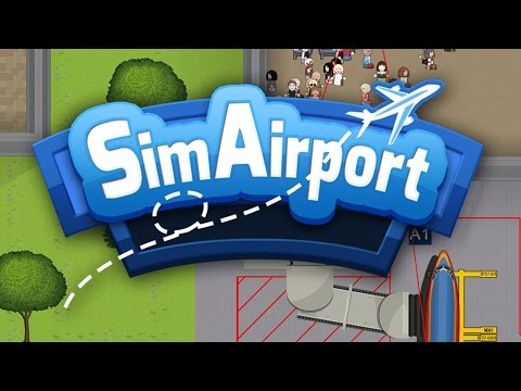 Let's Try: SimAirport -- Because torturing passengers is fun!