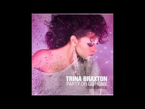 "Trina Braxton ""Party Or Go Home"""