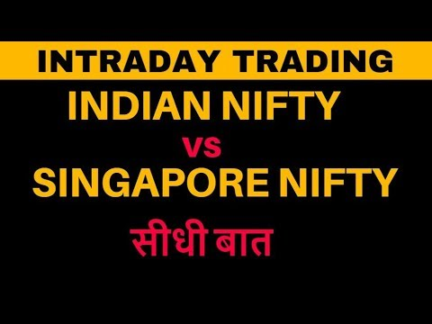 Intraday trading - Indian Nifty vs Singapore Nifty - in हिंदी