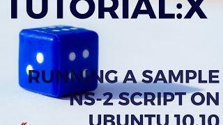 Tutorial: X - Running an Example NS2 Script on Ubuntu 10.10 (Old Version)