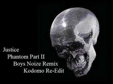 Justice - Phantom Part II (Boys Noize Remix Kodomo Re-Edit)