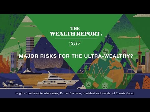Major risks for the ultra-wealthy? - The Wealth Report 2017
