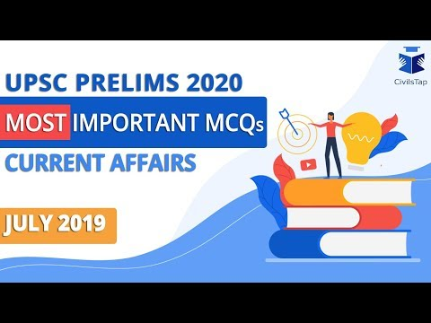 Target UPSC Prelims 2020 Series || Current Affairs || July 2019 || 60 Important MCQs