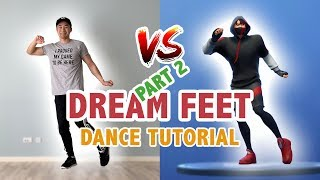 PART 2: How To Do Dream Feet In Real Life | Fortnite Dance Tutorial