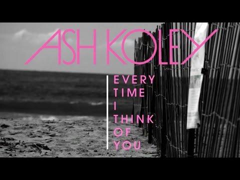 Ash Koley - Every Time I Think of You [Lyric Video]