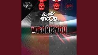 Wrong You (Original Mix)