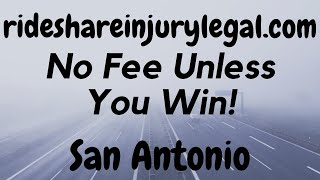 Uber Accident Attorney San Antonio - No Obligation - No Fee Unless You Get Paid