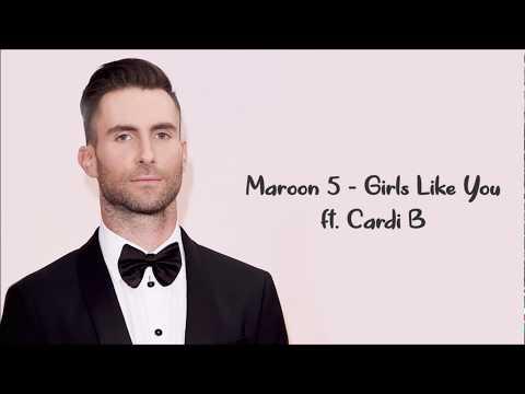 Maroon 5 - Girls Like You Ft. Cardi B ( Lyrics Video )
