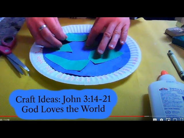 Craft Ideas: John 3:14-21 God Loves the World