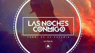 Las Noches Conmigo - Lacho™ (Official Lyric Video)