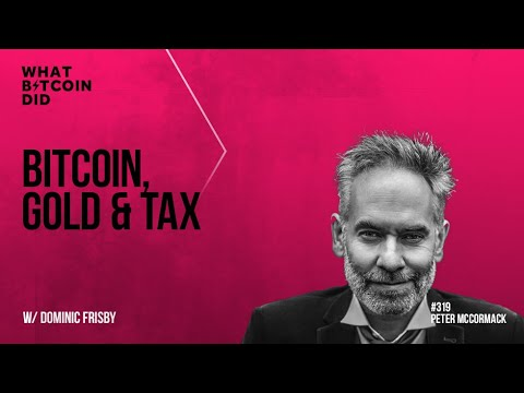 Bitcoin, Gold and Tax with Dominic Frisby