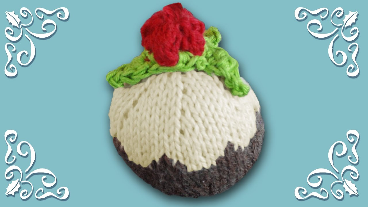 KNITTED CHRISTMAS DECORATIONS - How To Knit Christmas Pudding Cup ...