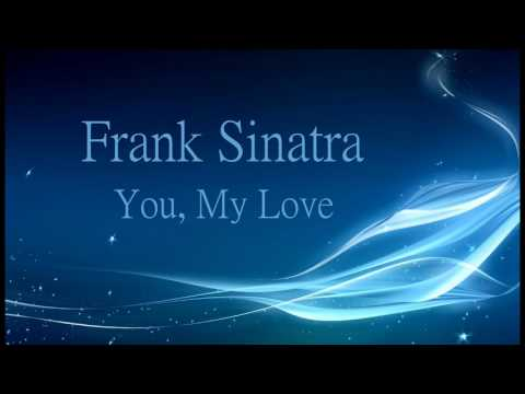 Frank Sinatra - You, My Love