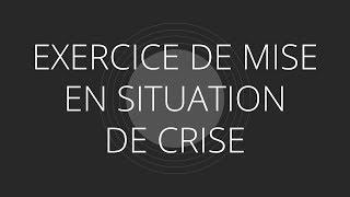 3. Exercice de mise en situation de crise