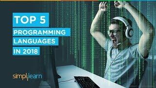 Top 5 Programming Languages To Learn In 2018 | Most Popular Programming Languages 2018 | Simplilearn