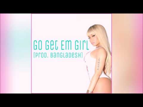 Nicki Minaj - Go Get Em Girl [Prod. Bangladesh]