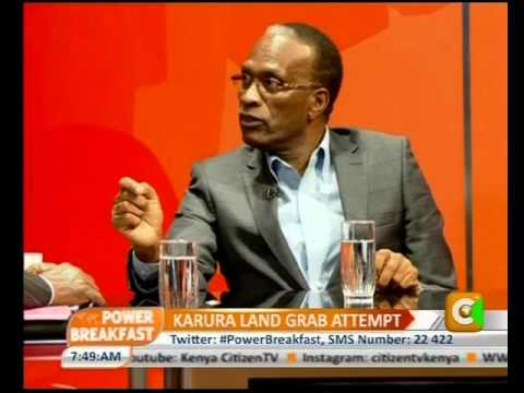 Power Breakfast: Karura land grabbing  attempt