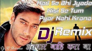 (Old Is Gold Dholki Mix) Had Se Bhi Jyada Tum Remix | Qayamat | Ajay Devgan ,Neha Dhupia | DjMSharma