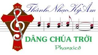 DÂNG CHÚA TRỜI | Phanxicô | Dang Chua Troi [Thánh Nhạc Ký Âm]  TnkaDCTp