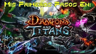 Mis Primeros Pasos En: Dragons And Titans | Gameplay En Español