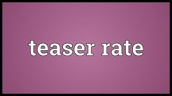 Teaser rate Meaning