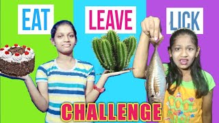 EAT OR LICK OR LEAVE IT CHALLENGE || EAT OR LICK OR NOTHING CHALLENGE || mehak and cimee show