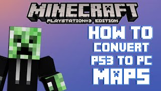 Minecraft Playstation 3 Edition How to Convert PS3 Maps to PC (Windows)