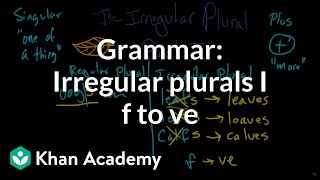 irregular plural nouns   f to ves   the parts of speech   grammar   khan academy