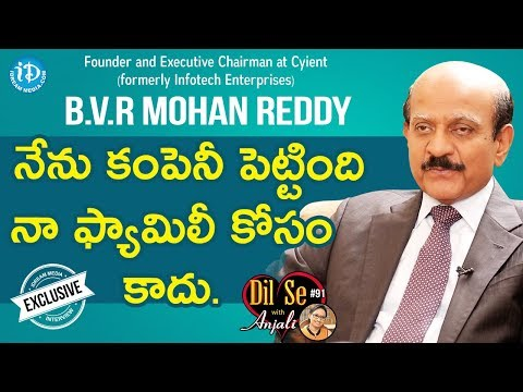 Founder & Executive Chairman At Cyient B.V.R. Mohan Reddy Full Interview | Dil Se With Anjali #91