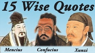 15 Wise Quotes From Confucius, Mencius and Xunzi