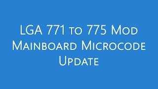 LGA 771 To 775 Mod Tutorial Microcode Mainboard BIOS Update Intel Xeon E5410 Asus P5Q EM