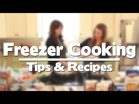 Freezer Cooking Tips & Recipes