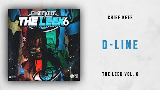 Chief Keef - D-Line The Leek 6