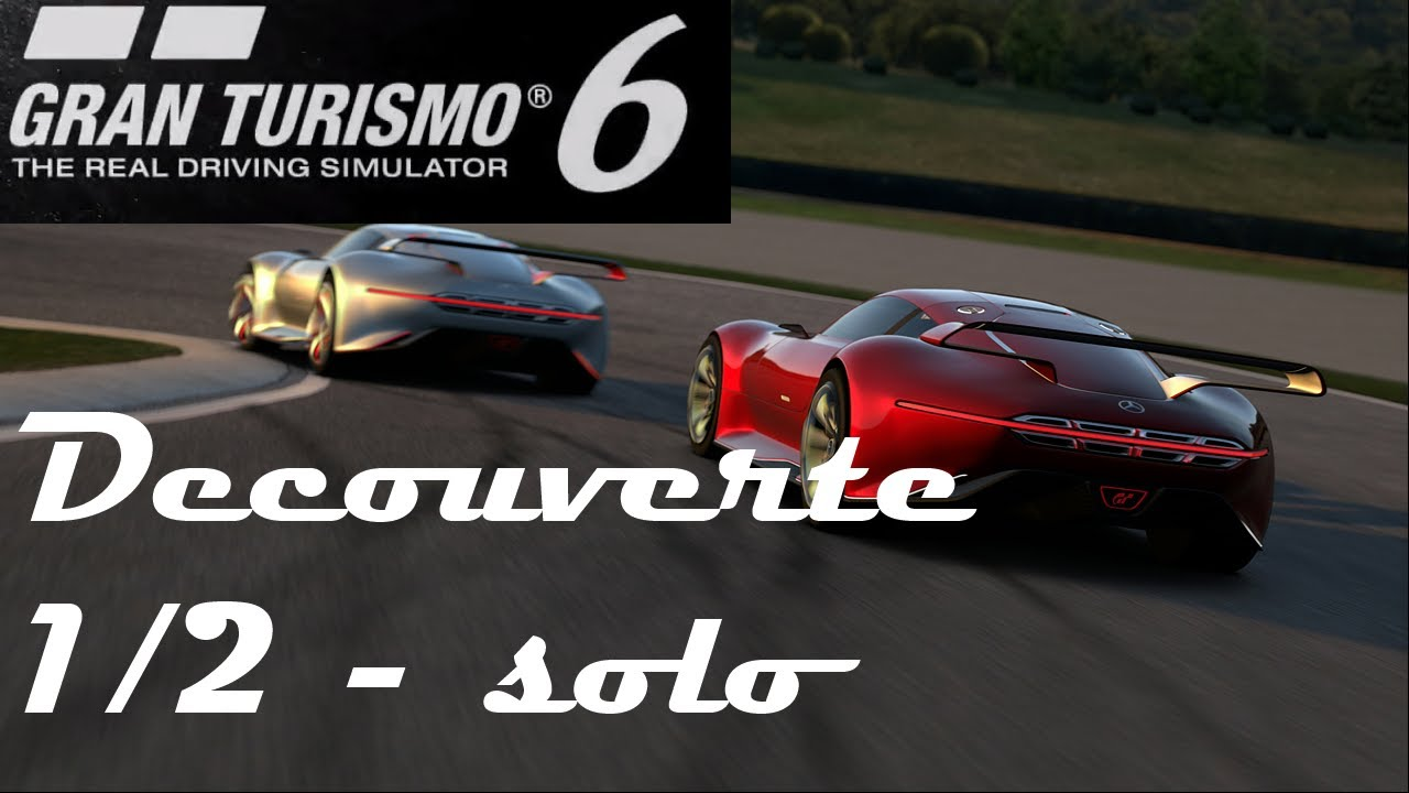 d couverte gran turismo 6 mode solo 1 2 youtube. Black Bedroom Furniture Sets. Home Design Ideas