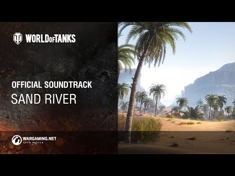 World of Tanks – Official Soundtrack: Sand River