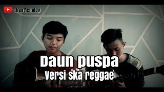 Download Crazy rasta - Daun puspa Cover by Ilhan Renaldy ft Rivaldy bilal