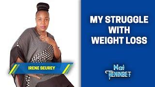 My Struggle With Weight Loss - Irene Seurey