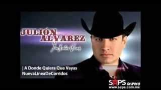 julion Alvarez a donde quieres que vaya letra