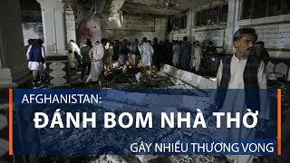 Afghanistan: đánh bom nhà thờ gây nhiều thương vong | VTC1