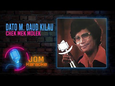 Dato M. Daud Kilau - Chek Mek Molek