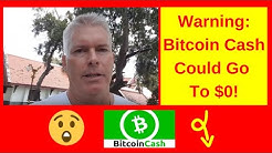 Warning: Bitcoin Cash could go to $0!