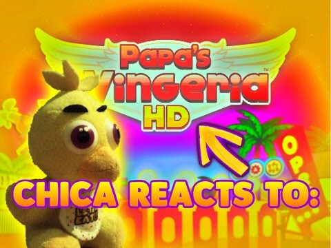 Chica reacts to Papa's Wingeria HD