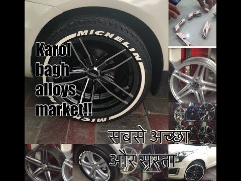 Karol Bagh Car market | cheap and latest alloys | Alloys wheels And Tyres | Tyre stickering